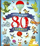 La vuelta al mundo en 80 cuentos/ Around the world in 80 Stories
