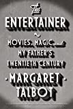 Book Cover: The Entertainer by Margaret Talbot