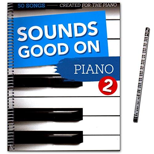 Sounds good on Piano 2 - 50 Songs arrangiert für Klavier - (mit Texten und Akkorden - Notenbuch mit Piano-Bleistift