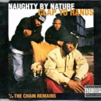 Clap Yo Hands / Chain Remains by Naughty By Nature