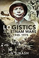 Logistics in the Vietnam Wars, 1945–1975