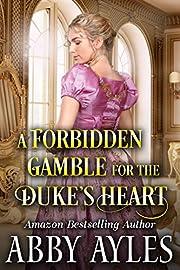 A Forbidden Gamble for the Duke's Heart: A Clean & Sweet Regency Historical Romance