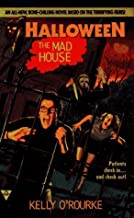 The Mad House (Halloween, Book 3) by O'Rourke, Kelly(February 1, 1998) Mass Market Paperback