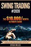 Swing Trading Ultimate Guide: From Beginner to Advanced in Weeks! Best Strategies, Tools, & Setups to Profit from Outstanding Short-term Trading Opportunities on Stock Market, Options, Forex & Crypto