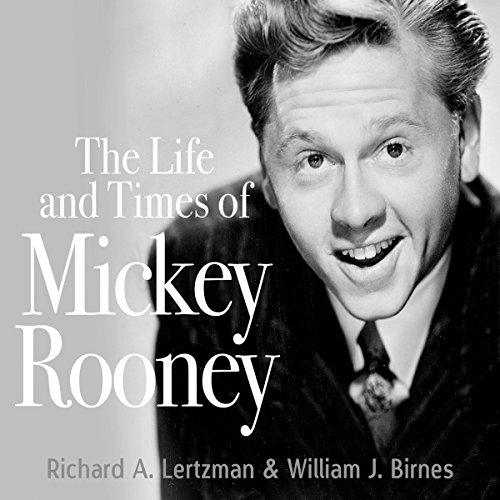 The Life and Times of Mickey Rooney audiobook cover art