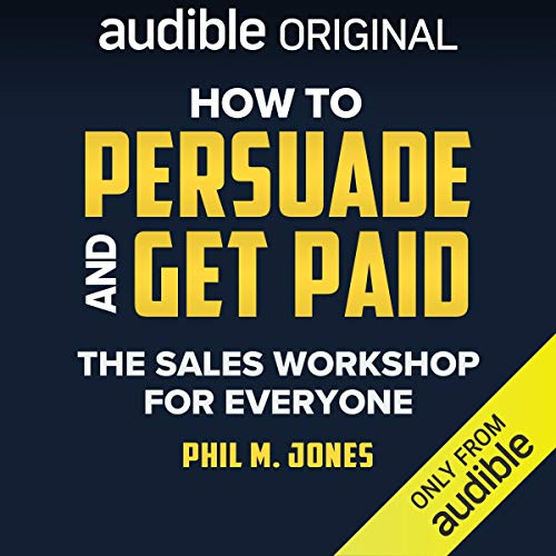 How to Persuade and Get Paid  By  cover art