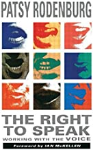 The Right to Speak: Working with the Voice by Rodenburg, Patsy (1993) Paperback