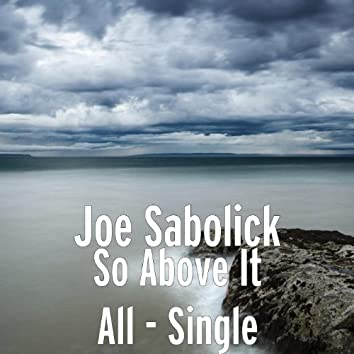 So Above It All - Single