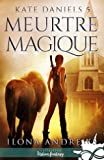 Meurtre Magique - Kate Daniels, T5