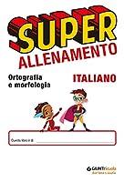 Superallenamento italiano 9-11 anni. Ortografia e morfologia. Per la Scuola elementare #1