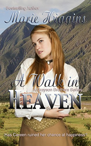 Book: A Walk In Heaven (The Grayson Brothers) by Marie Higgins