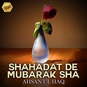 Shahadat De Mubarak Sha