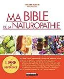 Ma bible de la naturopathie : Utiliser...