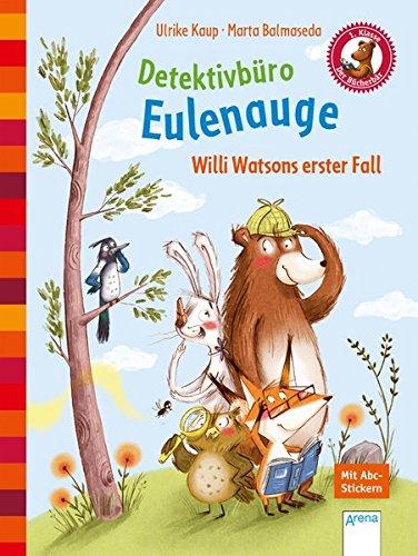 Detektivbüro Eulenauge. Willi Watsons erster Fall: Der Bücherbär: Eine Geschichte für Erstleser: