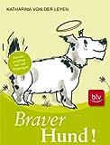 Braver Hund!: Hunde erziehen mit viel Vergngen Stopper: Bestseller