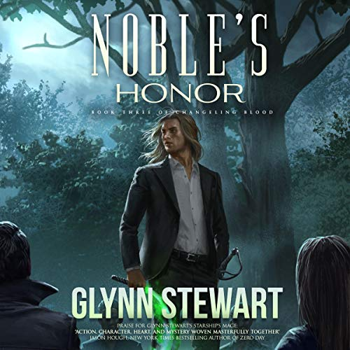 Noble's Honor     Changeling Blood, Book 3              De :                                                                                                                                 Glynn Stewart                               Lu par :                                                                                                                                 Alexander Edward Trefethen                      Durée : 9 h et 53 min     Pas de notations     Global 0,0