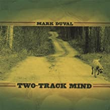 Two-Track Mind by Mark Duval