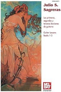 Julio S Sagreras Guitar Lessons Books 1-3