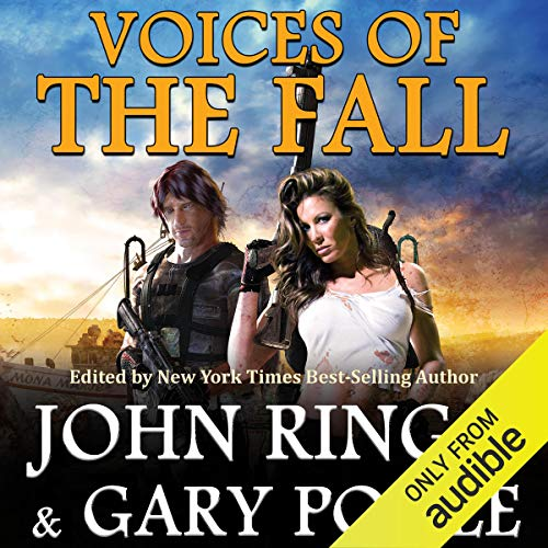 Voices of the Fall                   By:                                                                                                                                 John Ringo - editor,                                                                                        Gary Poole - editor                               Narrated by:                                                                                                                                 Tristan Morris,                                                                                        Tanya Eby                      Length: 11 hrs and 40 mins     127 ratings     Overall 4.6