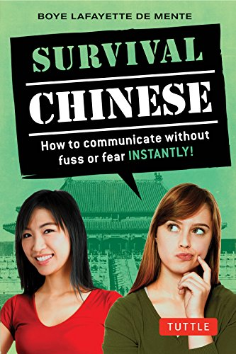 Survival Chinese Phrasebook & Dictionary: How to Communicate without Fuss or Fear Instantly! (Mandarin Chinese Phrasebook & Dictionary) (Survival Phrasebooks)