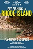 Fly Fishing in Rhode Island: Fly Fishing Log Book for Local Backyard Anglers and Wild Adventure Enthusiasts | Over 100 pages to Log Fishing Trips and Experiences | Essential Journal for the Tackle Box