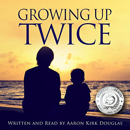 Growing Up Twice Audiobook By Aaron Kirk Douglas cover art