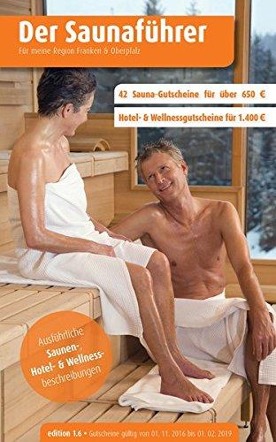 Region 17.3: Franken & Oberpfalz - Der regionale Saunaführer mit Gutscheinen (Der Saunaführer / Die regionalen Saunaführer mit Gutscheinen)