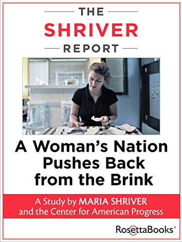 The Shriver Report: A Woman's Nation Pushes Back from the Brink (English Edition)