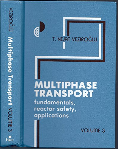 Multiphase Transport: Fundamentals, Reactor Safety, Applications: Proceedings of the MultiSHPhase Flow & Heat Transfer S