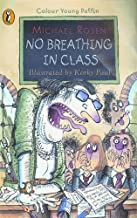 Colour Young Puffin No Breathing In Class by Michael Rosen (2002-12-31)