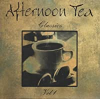 Vol. 1-Afternoon Tea Classics