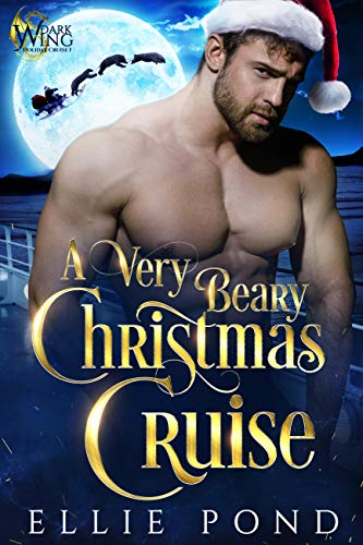 A Very Beary Christmas Cruise : A Paranormal Fated Mate Romance (Dark Wing Paranormal Holiday Cruise Book 1)