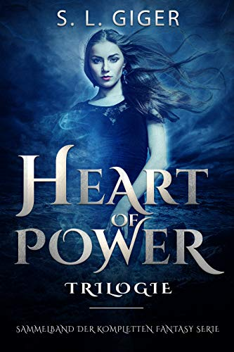 Heart of Power Trilogie: Sammelband der kompletten Fantasy Serie