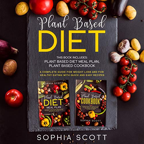 Couverture de Plant Based Diet: This Book Includes: Plant Based Diet Meal Plan, Plant Based Cookbook