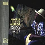 Angels in the Mirror - Vodou Music of Haiti