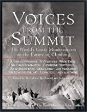 Voices From The Summit: The Worlds Great Mountaineers On The Future Of Climbing