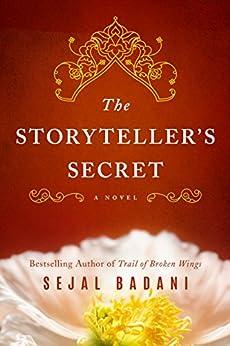 The Storyteller's Secret: A Novel by [Sejal Badani]