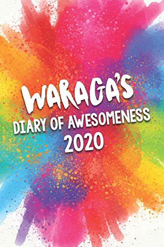 Waraga's Diary of Awesomeness 2020: Unique Personalised Full Year Dated Diary Gift For A Girl Called Waraga - 185 Pages - 2 Days Per Page - Perfect ... Journal For Home, School College Or Work.