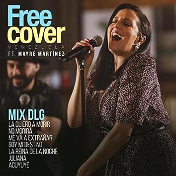 Mix Dlg: La Quiero a Morir / No Morirá / Me Va a Extrañar / Soy Mi Destino / La Reina de la Noche / Juliana / Acuyuye (feat. Mayré Martínez)
