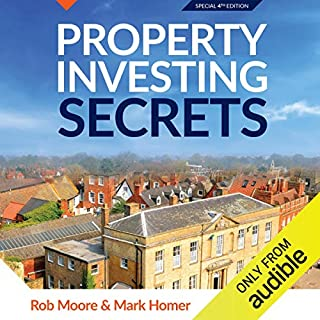 Property Investing Secrets                   By:                                                                                                                                 Rob Moore,                                                                                        Mark A. Homer                               Narrated by:                                                                                                                                 Peter Baker                      Length: 14 hrs and 36 mins     533 ratings     Overall 4.7