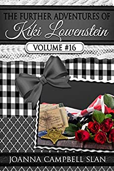 The Further Adventures of Kiki Lowenstein, Volume #16: Short Stories that Accompany the Kiki Lowenstein Mystery Series (The Further Adventures of Kiki Lowenstein Collection) by [Joanna Campbell Slan]