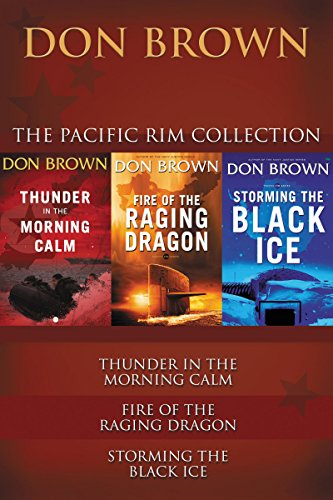 The Pacific Rim Collection: Thunder in the Morning Calm, Fire of the Raging Dragon, Storming the Black Ice (Pacific Rim Series) (English Edition)