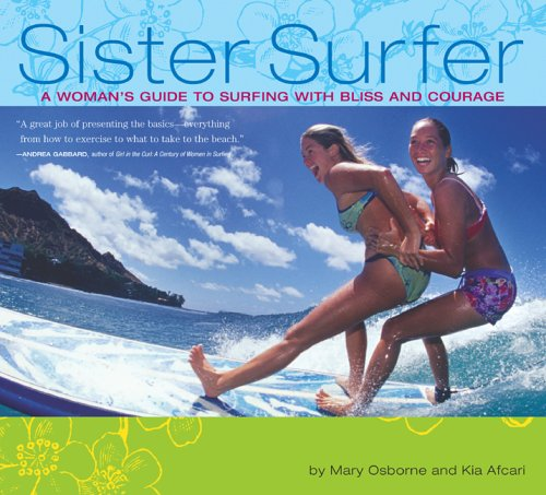 Download Sister Surfer: A Woman's Guide to Surfing with Bliss and Courage