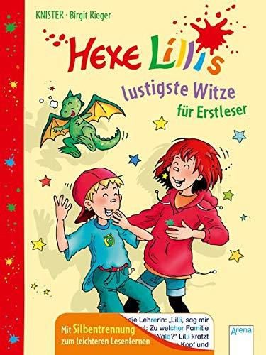 Hexe Lillis lustigste Witze für Erstleser: Mit Silbentrennung zum leichteren Lesenlernen