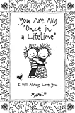 You Are My 'Once in a Lifetime': I Will Always Love You by Marci & the Children of the Inner Light, Gift Book for Valentine's Day, Anniversary, or Just to Say 'I Love You' from Blue Mountain Arts