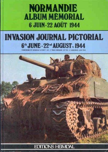 Normandie Album Mémorial, Invasion Journal Pictorial. 6 juin-22 août 1944 (édition bilingue français-anglais)
