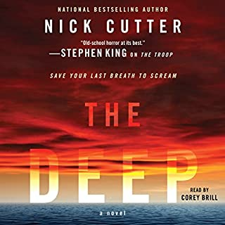 The Deep                   Written by:                                                                                                                                 Nick Cutter                               Narrated by:                                                                                                                                 Corey Brill                      Length: 12 hrs and 27 mins     9 ratings     Overall 3.8