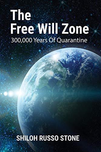 The Free Will Zone: 300,000 Years of Quarantine