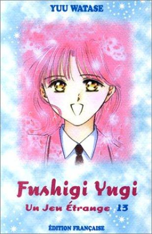 Fushigi Yugi, tome 13 : un jeu étrange