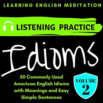 50 Commonly Used English Idioms Volume 2